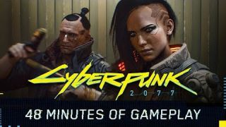 Cyberpunk 2077 Gameplay Reveal — 48-minute walkthrough