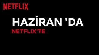 Netflix Türkiye'de Bu Ay Neler Var? | Haziran 2020